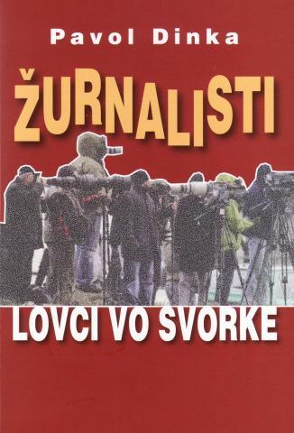09_p.dinka_._zurnalisti_-_lovci_vo_svorke.jpg