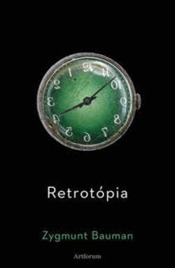 zygmunt-bauman-retrotopia-nestandard1.jpg